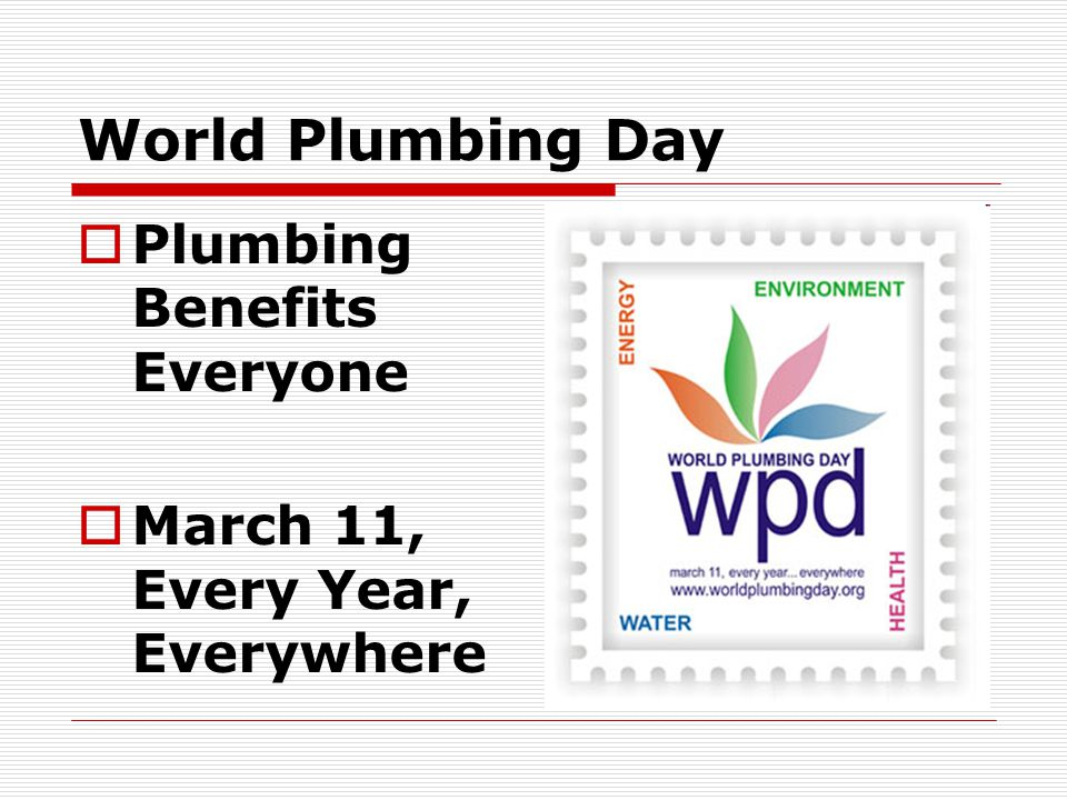 World Plumbing Day Plumbing Benefits Everyone