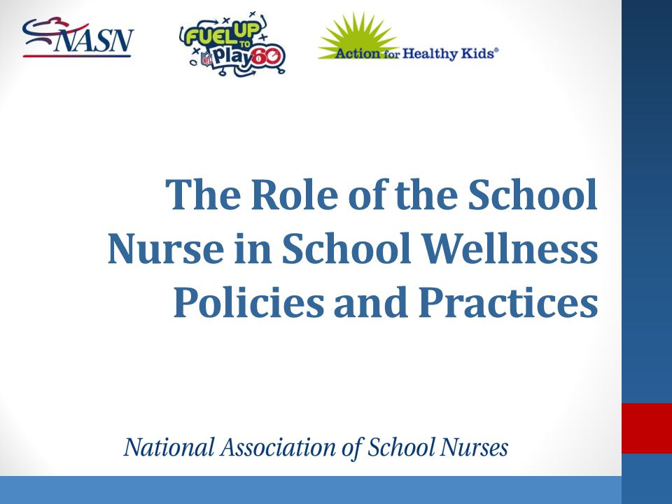 The Role of the School Nurse in School Wellness Policies and Practices