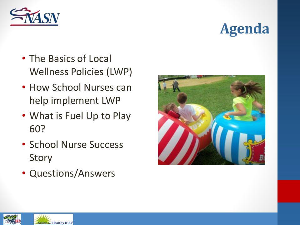 Agenda The Basics of Local Wellness Policies (LWP)