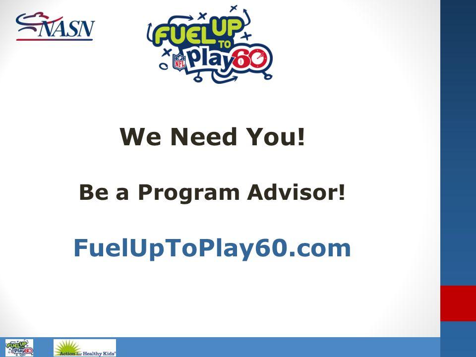 We Need You! FuelUpToPlay60.com