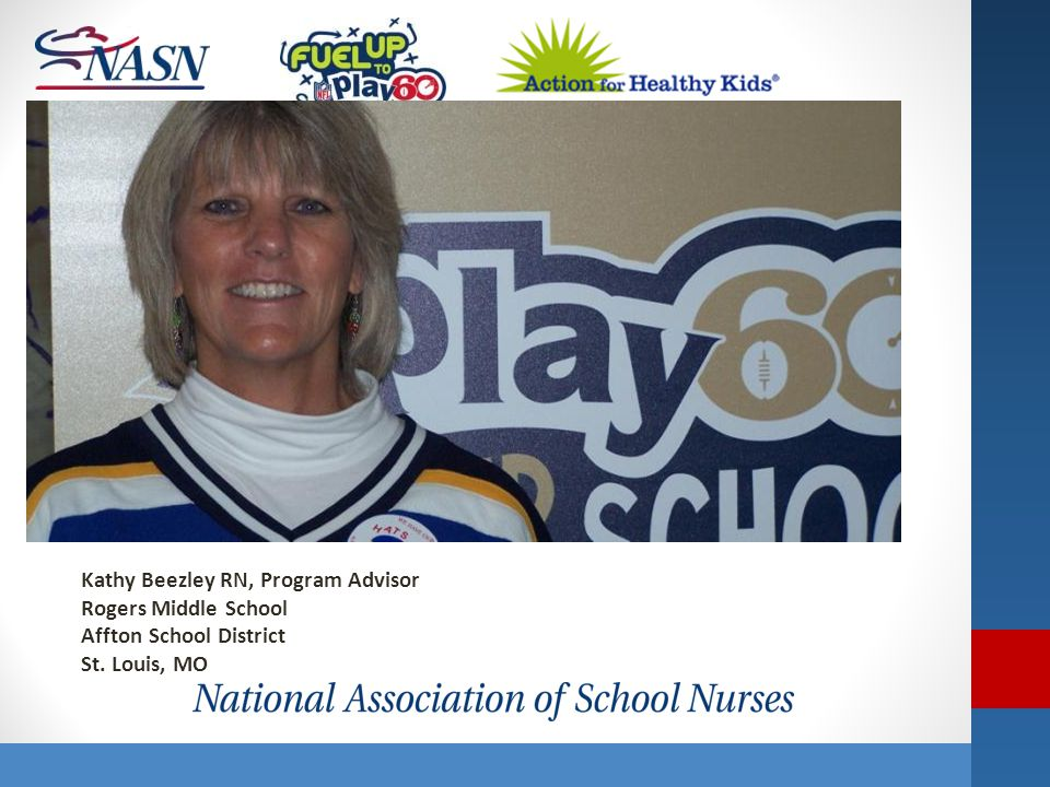 Kathy Beezley RN, Program Advisor Rogers Middle School Affton School District St. Louis, MO