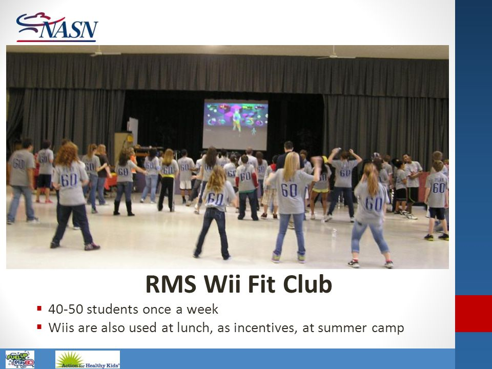 RMS Wii Fit Club 40-50 students once a week
