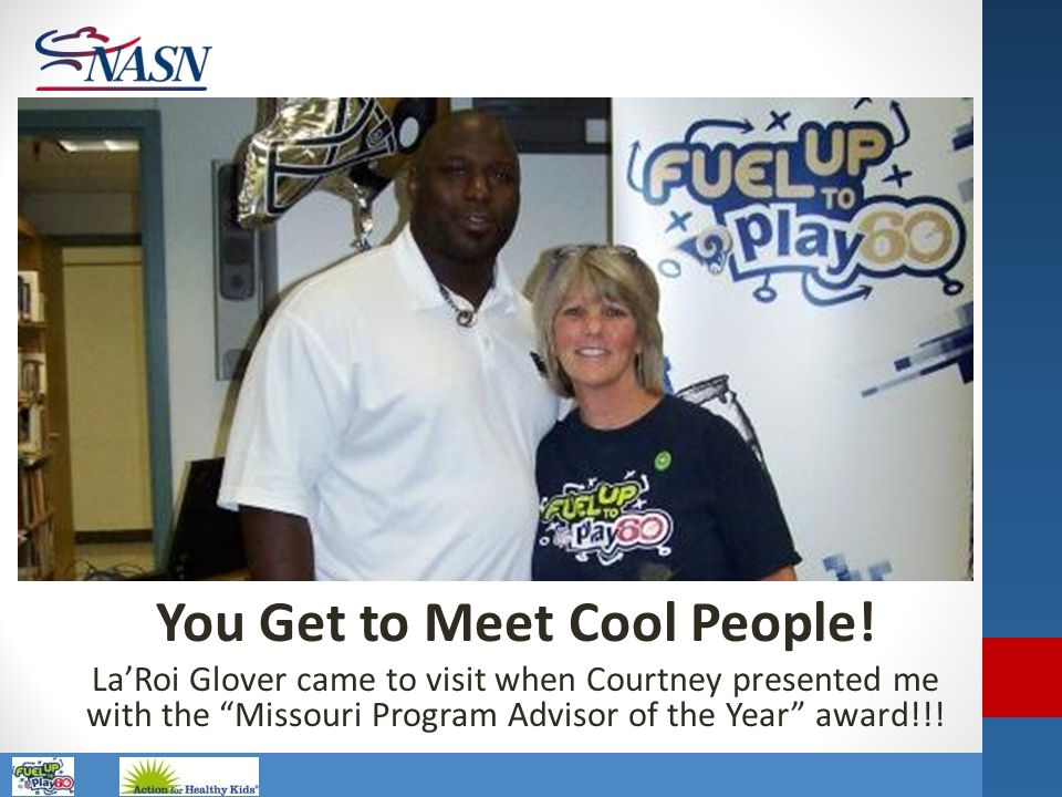 You Get to Meet Cool People!