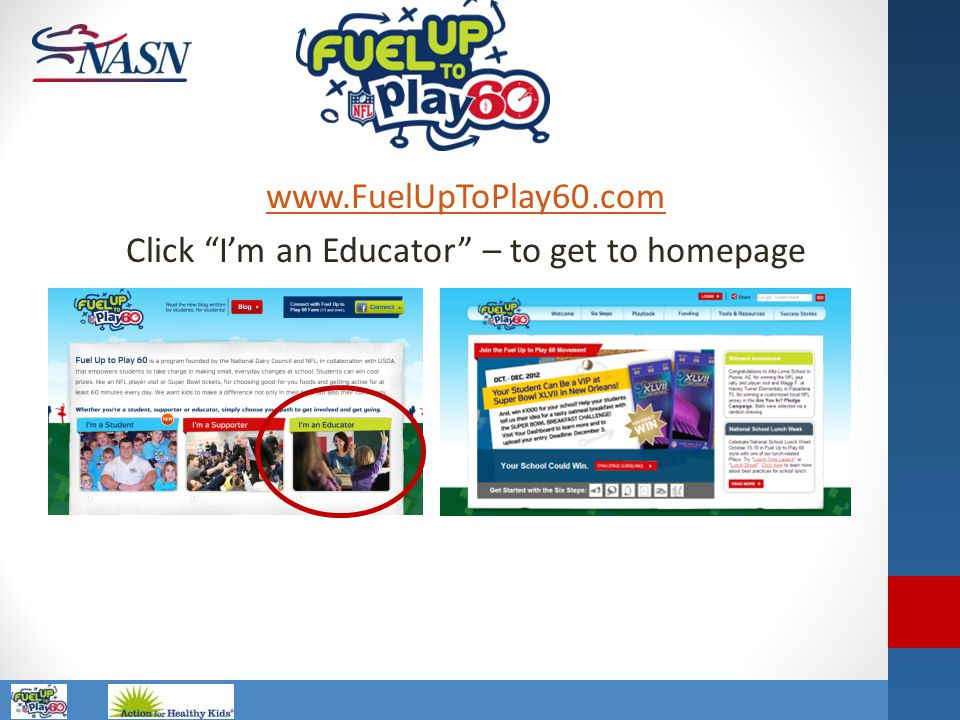 www.FuelUpToPlay60.com Click I'm an Educator – to get to homepage