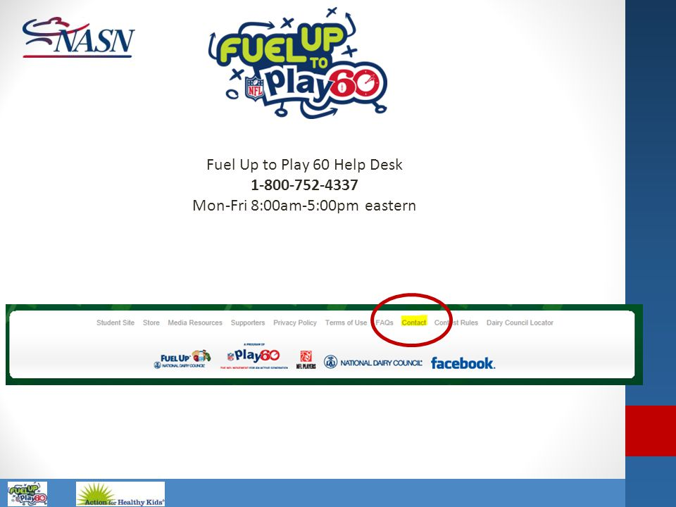 Fuel Up to Play 60 Help Desk 1-800-752-4337