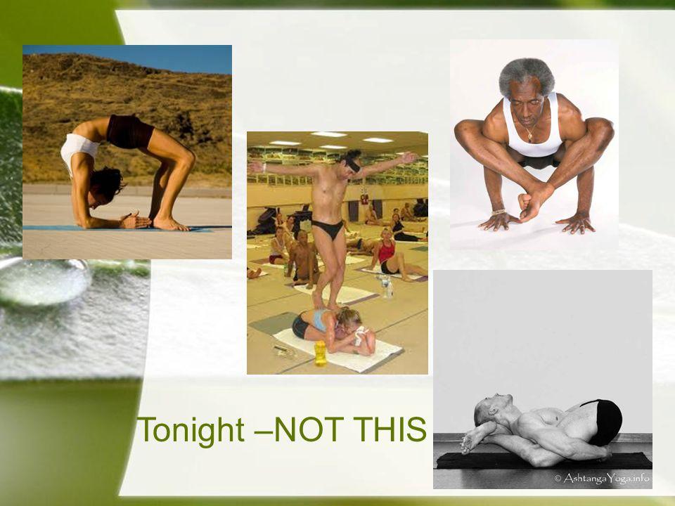 Tonight –NOT THIS