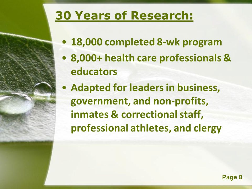 30 Years of Research: 18,000 completed 8-wk program. 8,000+ health care professionals & educators.