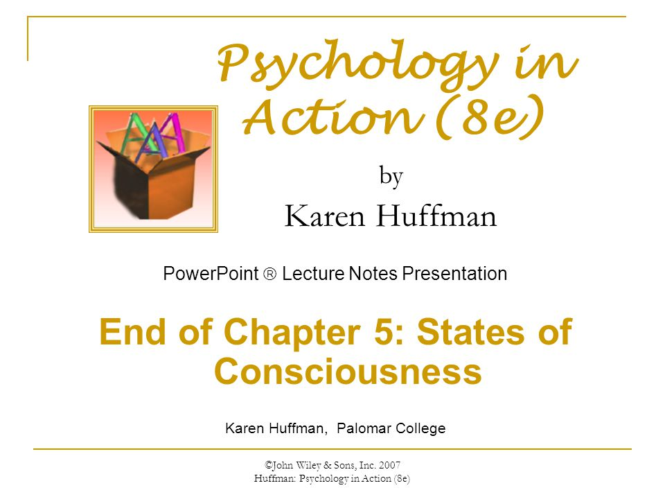 End of Chapter 5: States of Consciousness