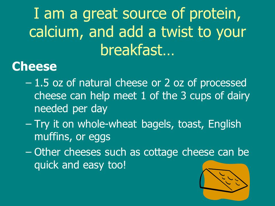 I am a great source of protein, calcium, and add a twist to your breakfast…