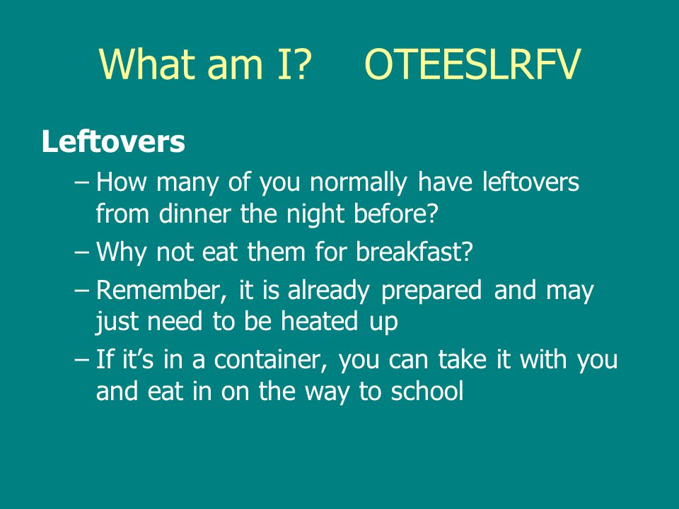 What am I OTEESLRFV Leftovers