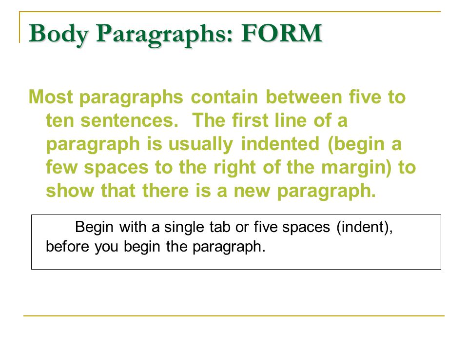 Body Paragraphs: FORM