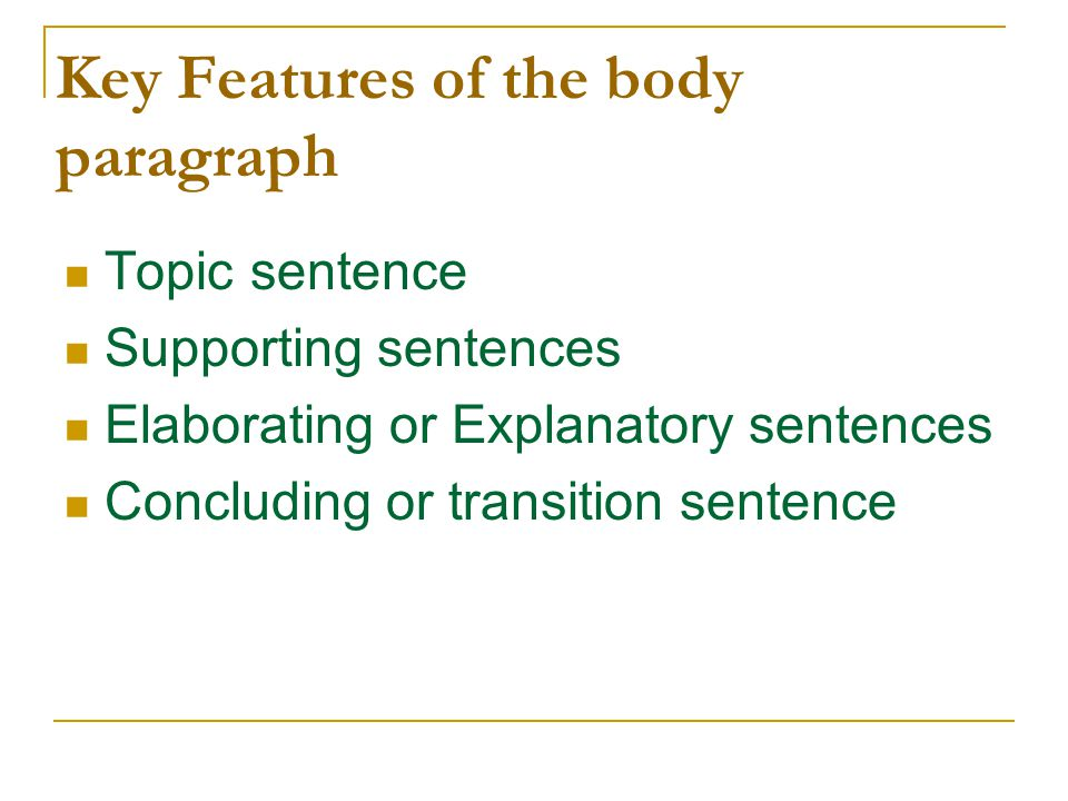 Key Features of the body paragraph