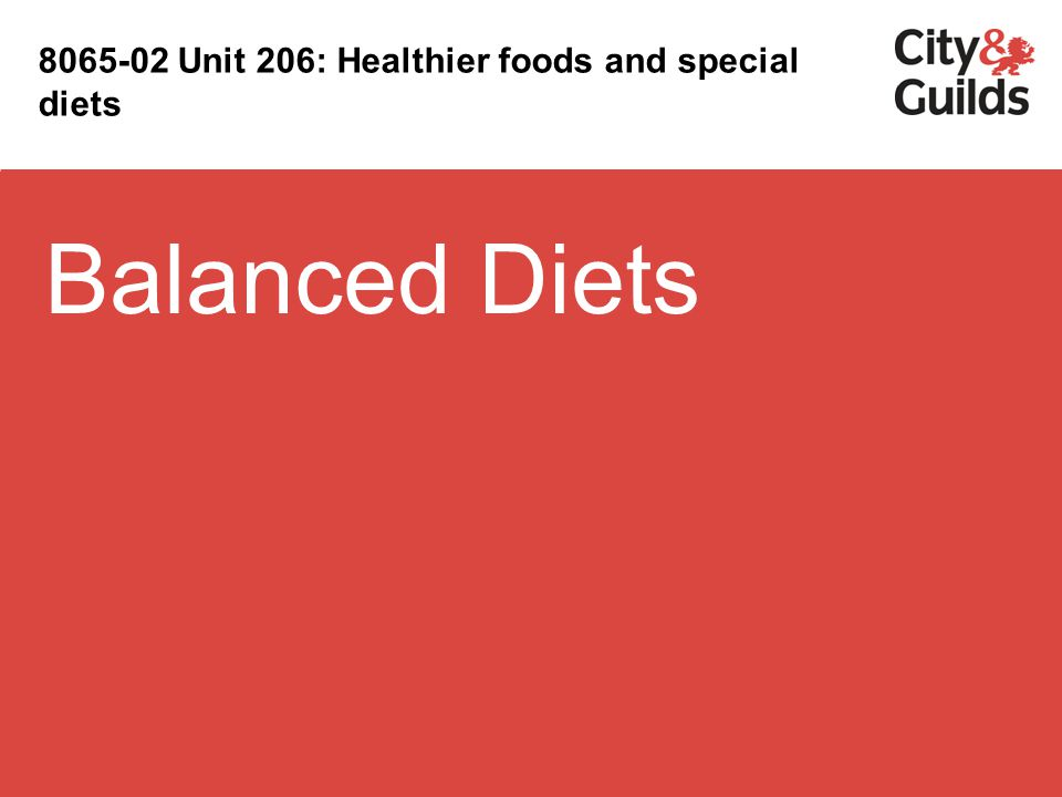 8065-02 Unit 206: Healthier foods and special diets