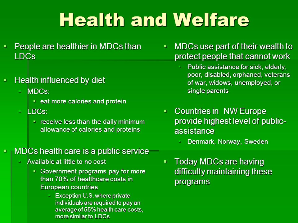 Health and Welfare People are healthier in MDCs than LDCs