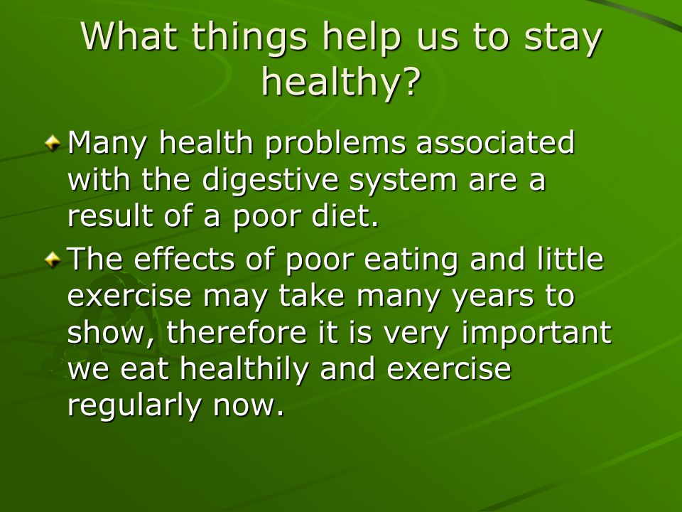 What things help us to stay healthy