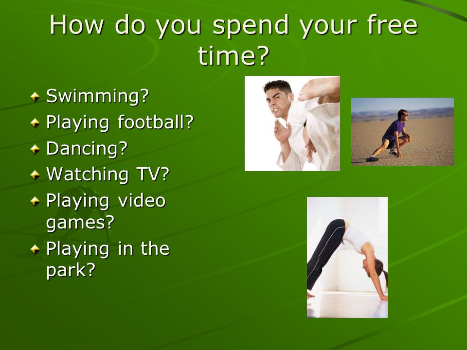How do you spend your free time