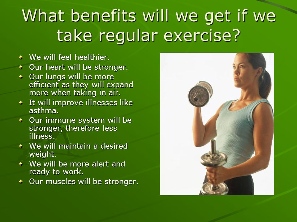 What benefits will we get if we take regular exercise
