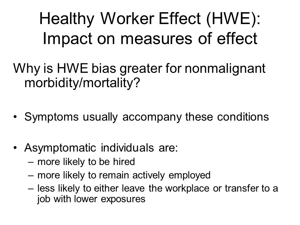 Healthy Worker Effect (HWE): Impact on measures of effect