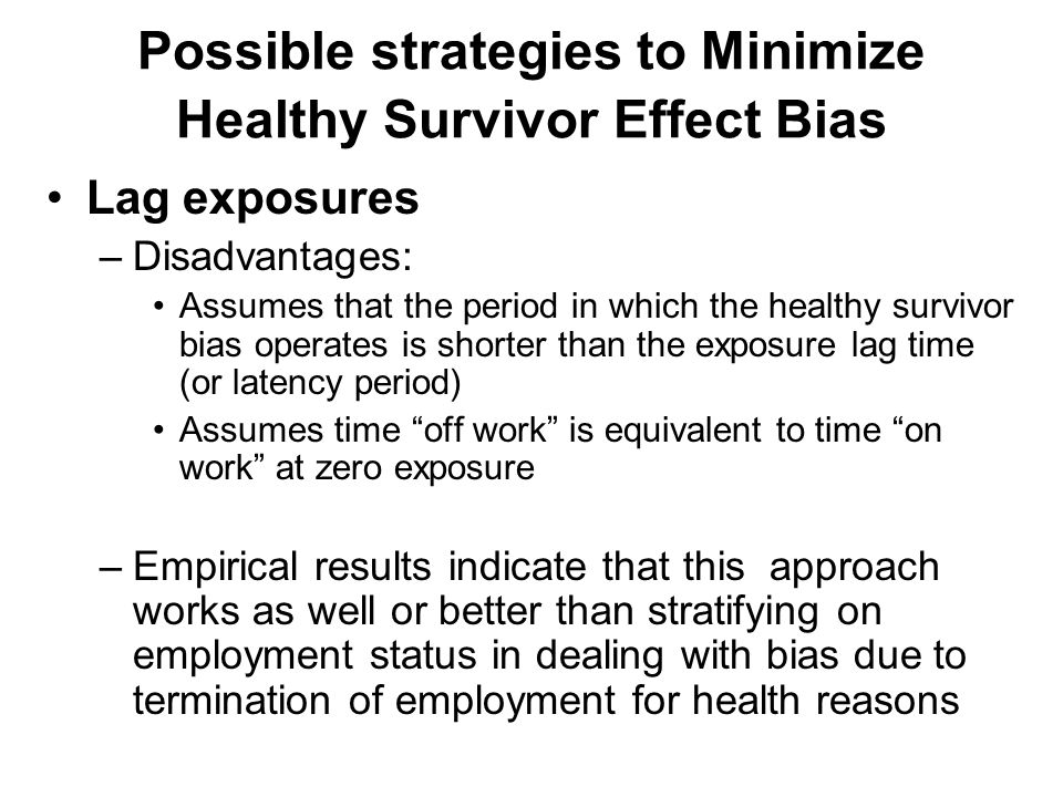 Possible strategies to Minimize Healthy Survivor Effect Bias