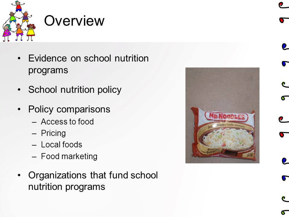 Overview Evidence on school nutrition programs School nutrition policy