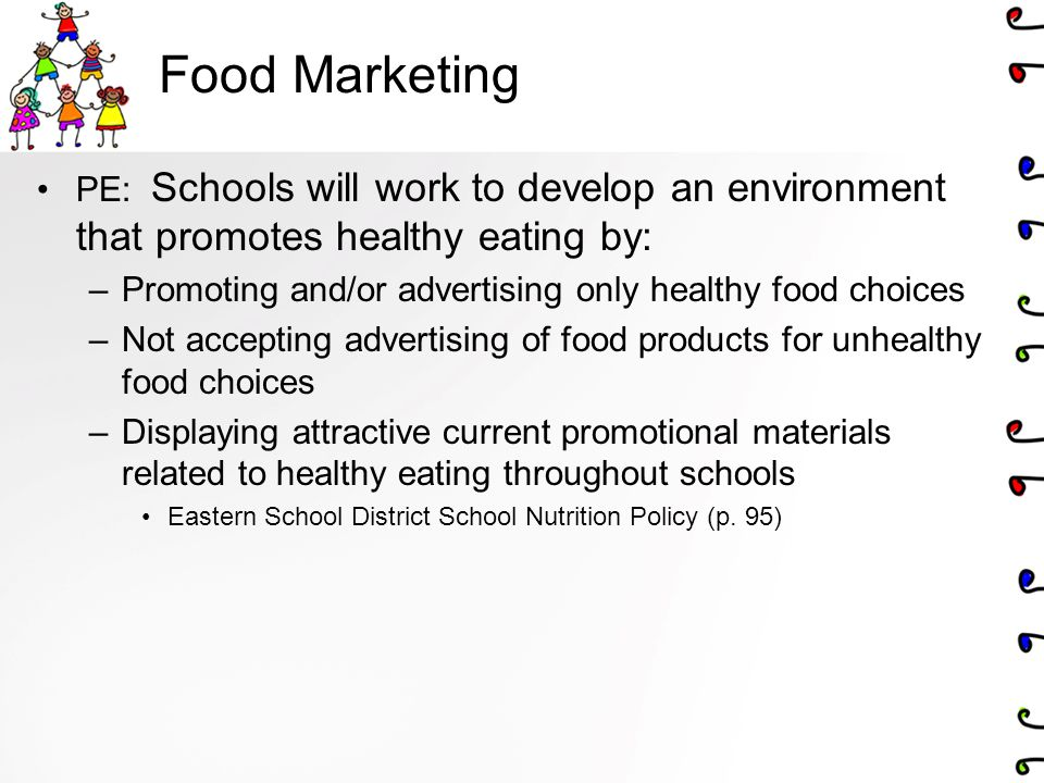 Food Marketing PE: Schools will work to develop an environment that promotes healthy eating by: