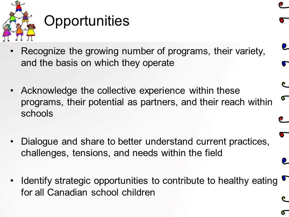 Opportunities Recognize the growing number of programs, their variety, and the basis on which they operate.