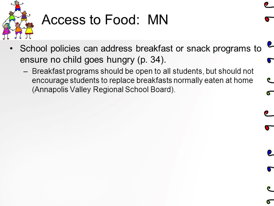 Access to Food: MN School policies can address breakfast or snack programs to ensure no child goes hungry (p. 34).