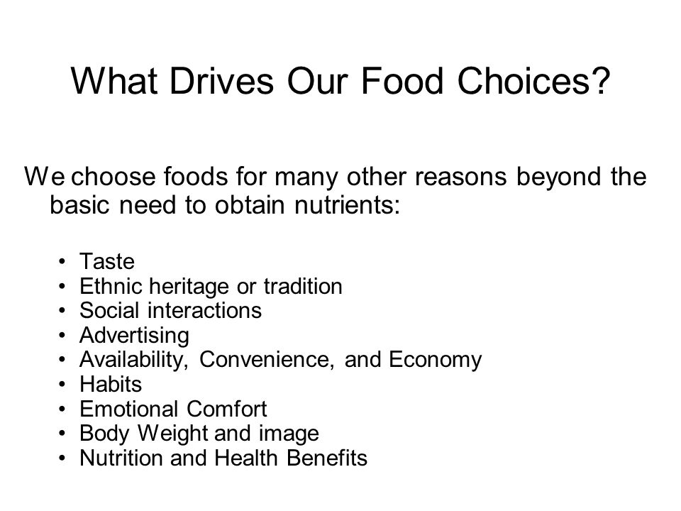 What Drives Our Food Choices