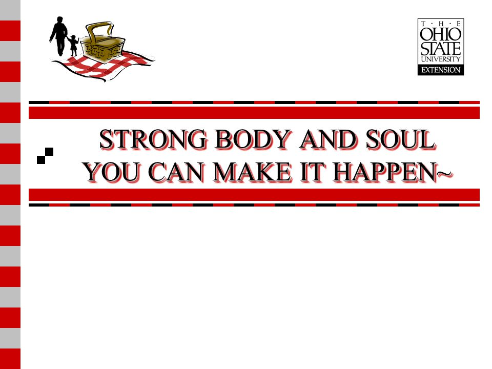 STRONG BODY AND SOUL YOU CAN MAKE IT HAPPEN~