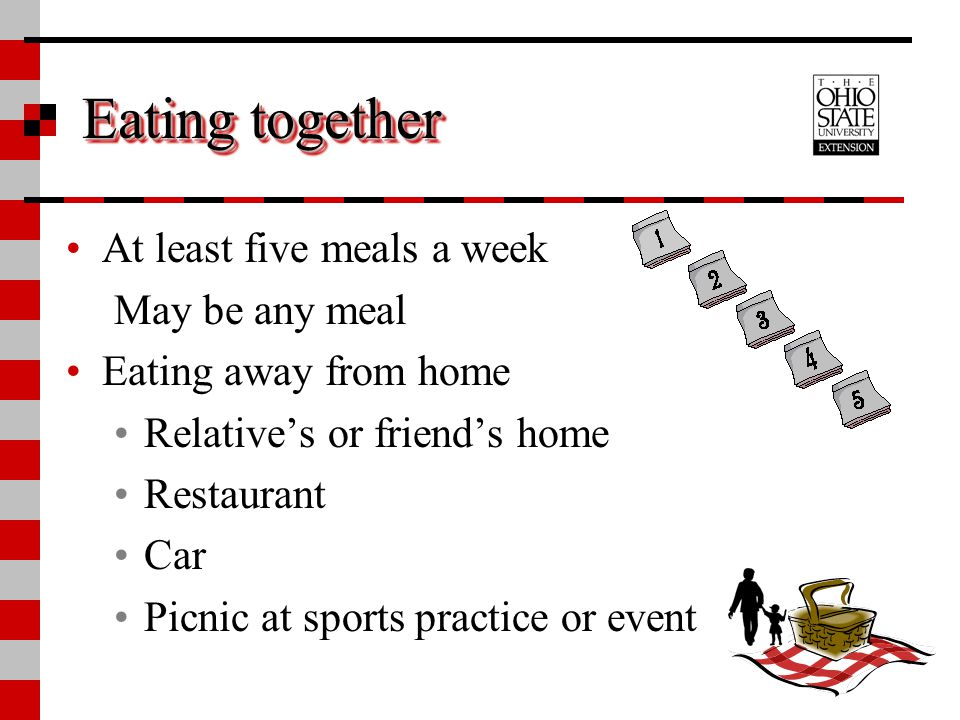 Eating together At least five meals a week May be any meal