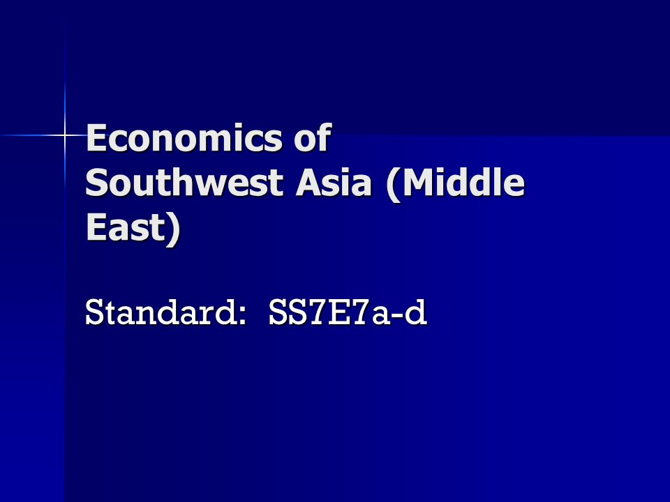 Economics of Southwest Asia (Middle East)