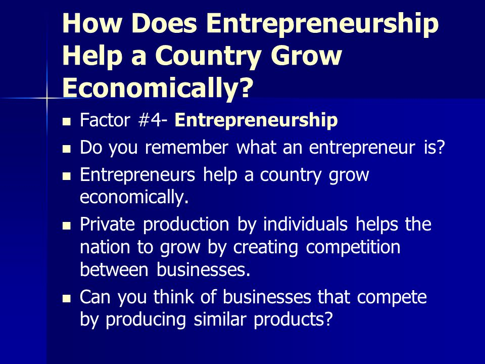 How Does Entrepreneurship Help a Country Grow Economically