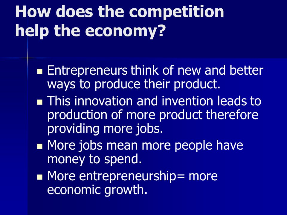 How does the competition help the economy