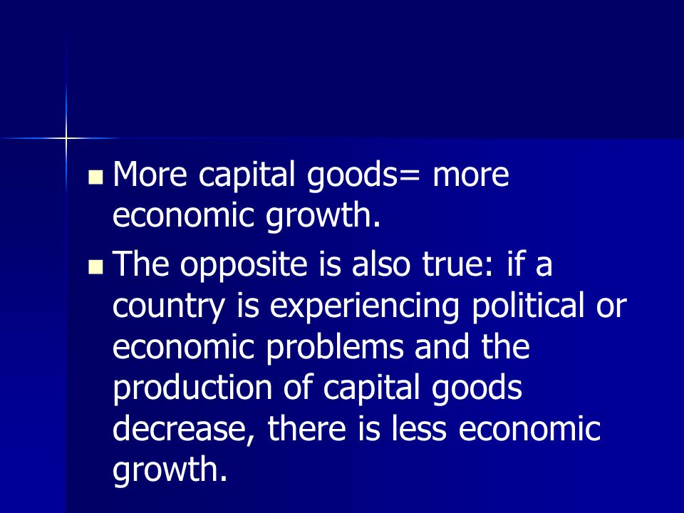 More capital goods= more economic growth.