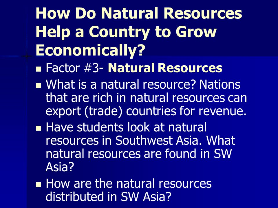 How Do Natural Resources Help a Country to Grow Economically