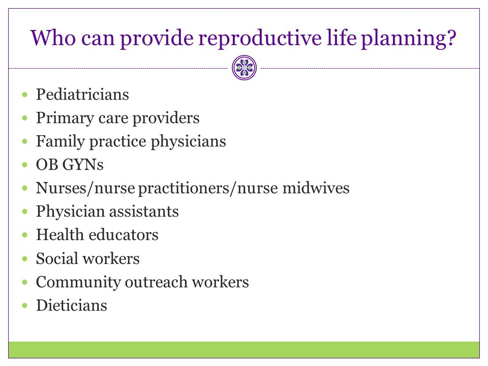 Who can provide reproductive life planning