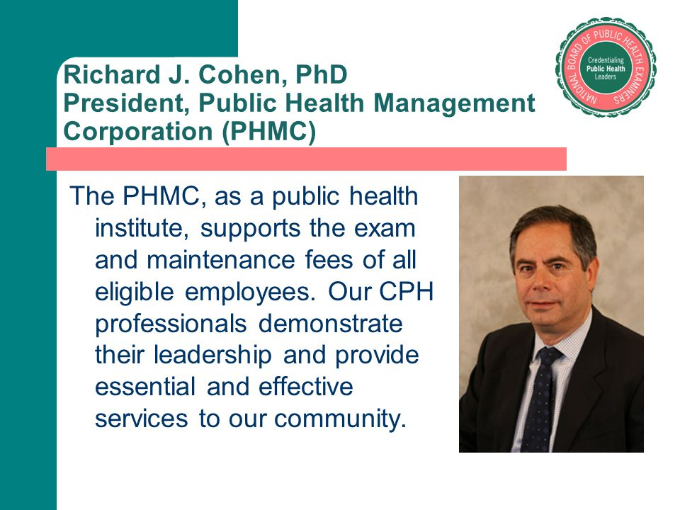 Richard J. Cohen, PhD President, Public Health Management Corporation (PHMC)