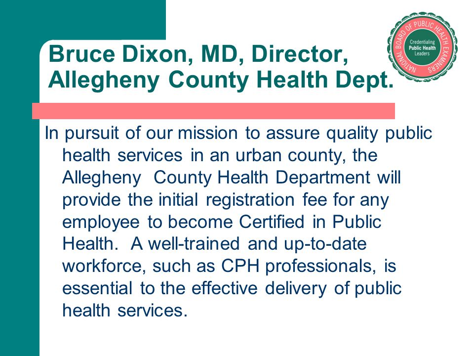 Bruce Dixon, MD, Director, Allegheny County Health Dept.