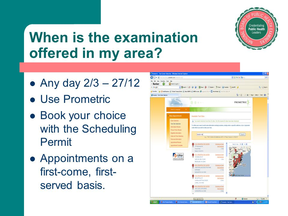 When is the examination offered in my area
