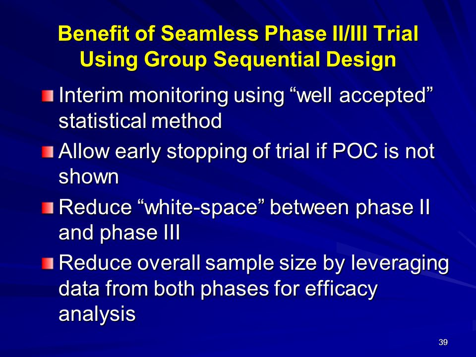 Benefit of Seamless Phase II/III Trial Using Group Sequential Design