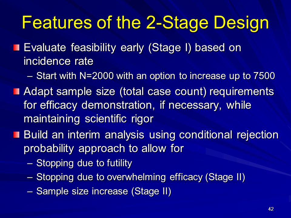Features of the 2-Stage Design