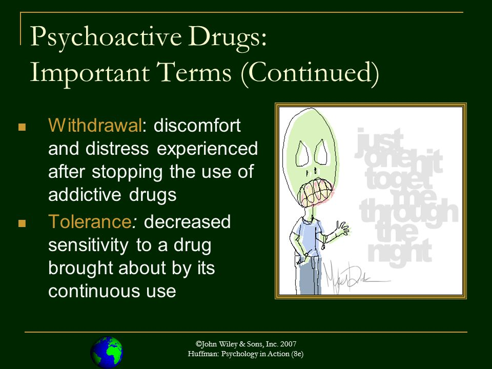 Psychoactive Drugs: Important Terms (Continued)
