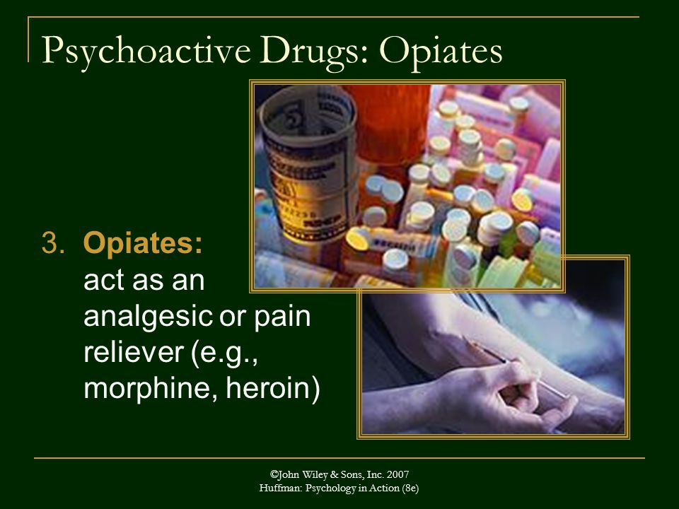 Psychoactive Drugs: Opiates