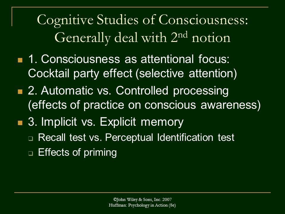 Cognitive Studies of Consciousness: Generally deal with 2nd notion