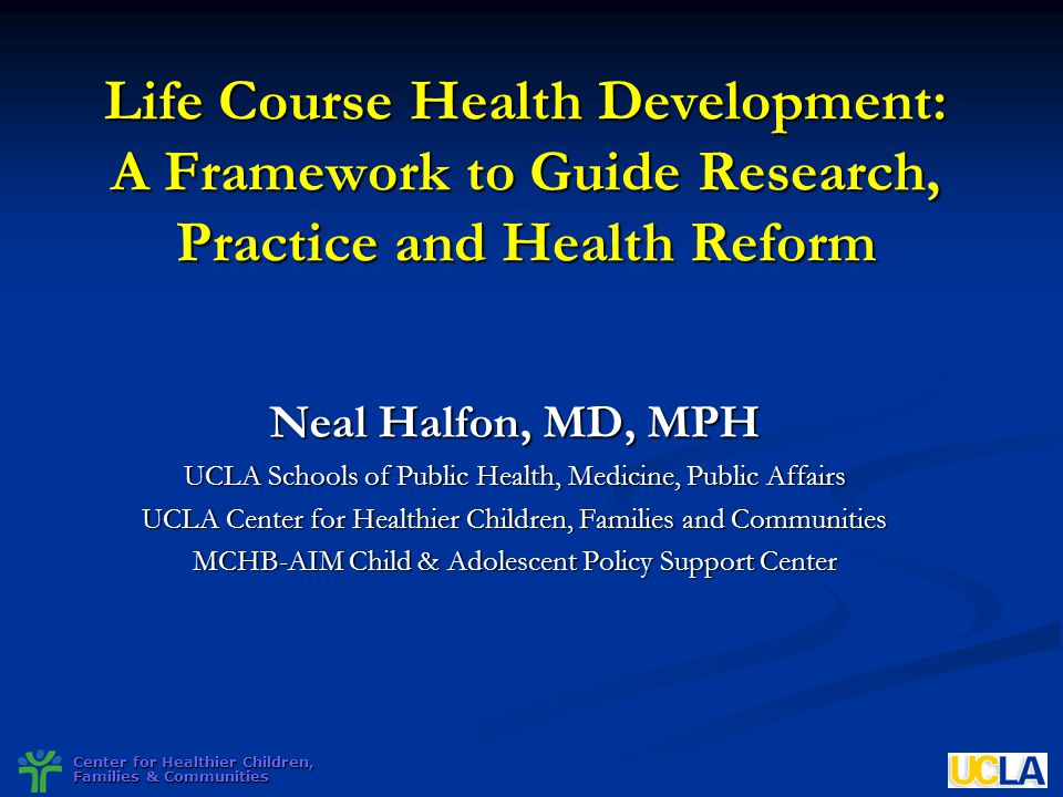 Life Course Health Development: A Framework to Guide Research, Practice and Health Reform