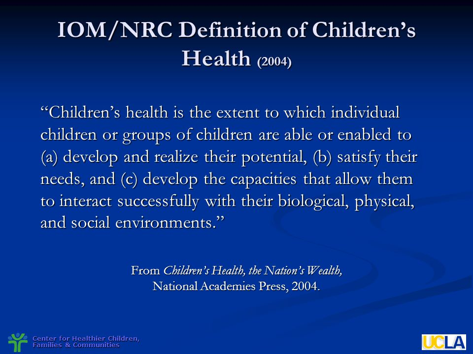 IOM/NRC Definition of Children's Health (2004)