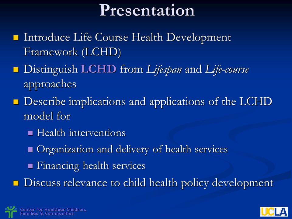 Presentation Introduce Life Course Health Development Framework (LCHD)