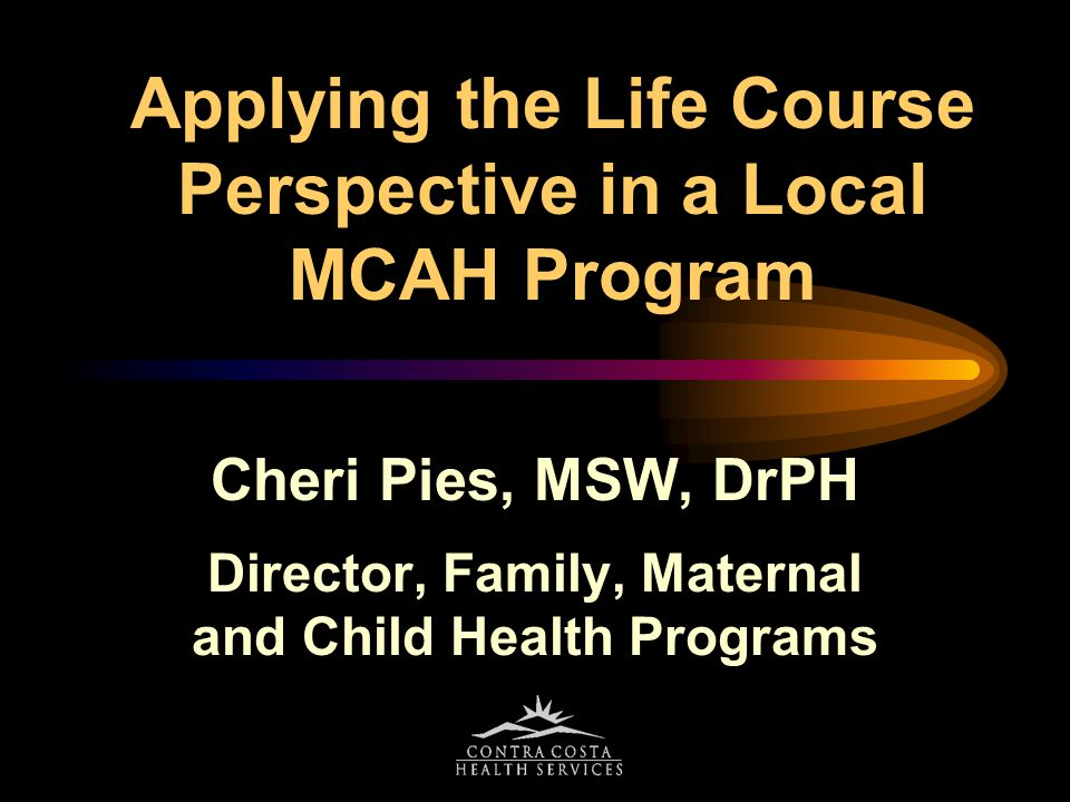 Applying the Life Course Perspective in a Local MCAH Program