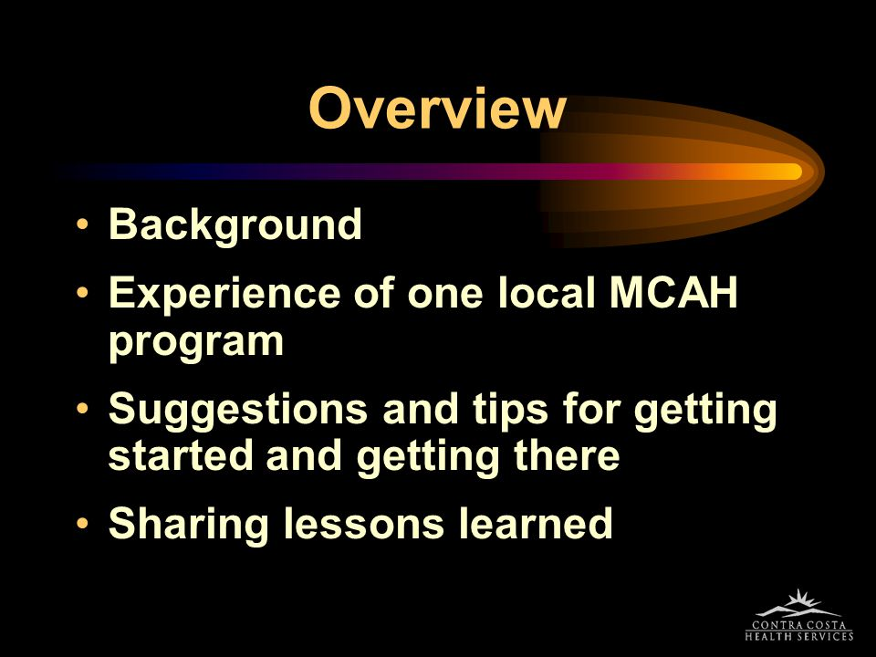 Overview Background Experience of one local MCAH program