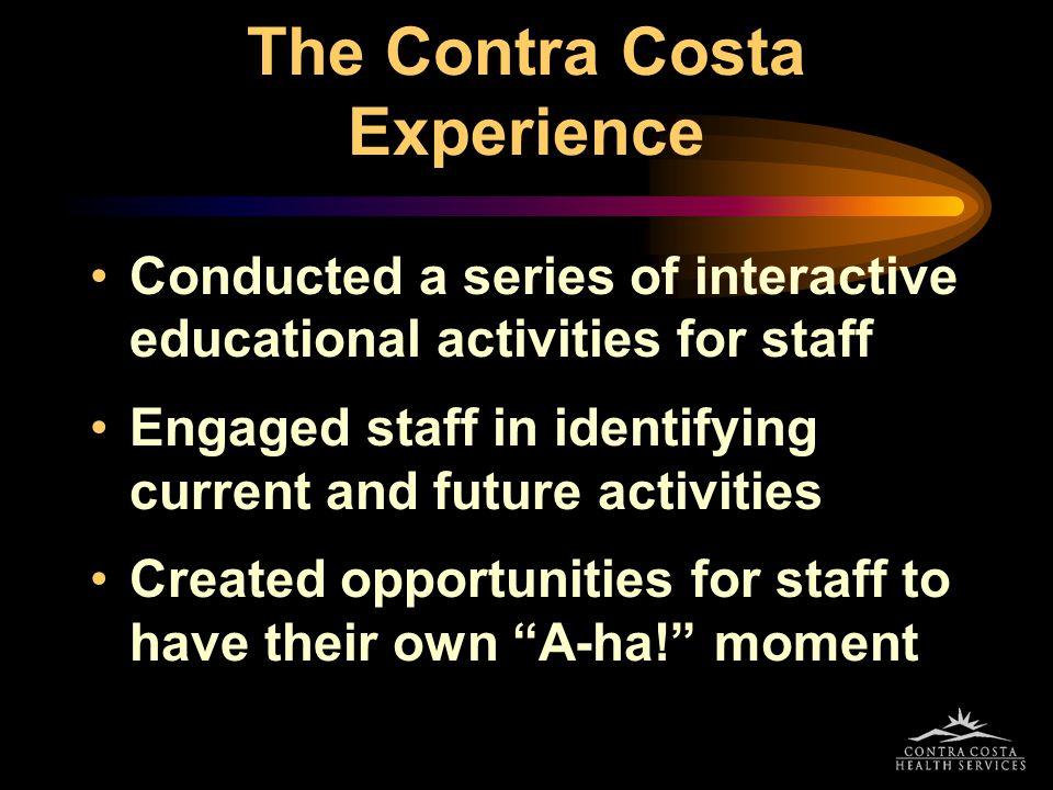 The Contra Costa Experience